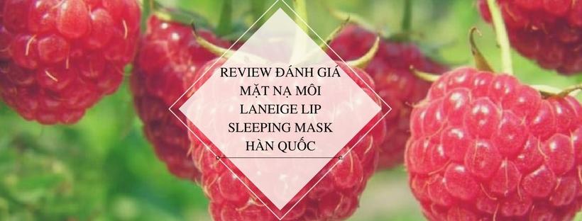 Review đánh giá mặt nạ môi laneige Lip Sleeping Mask Hàn Quốc 2
