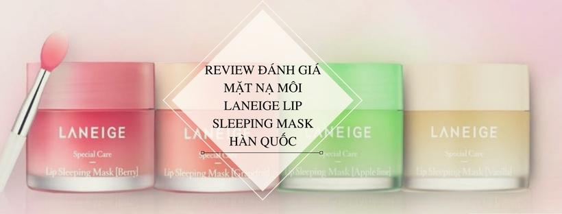 Review đánh giá mặt nạ môi laneige Lip Sleeping Mask Hàn Quốc