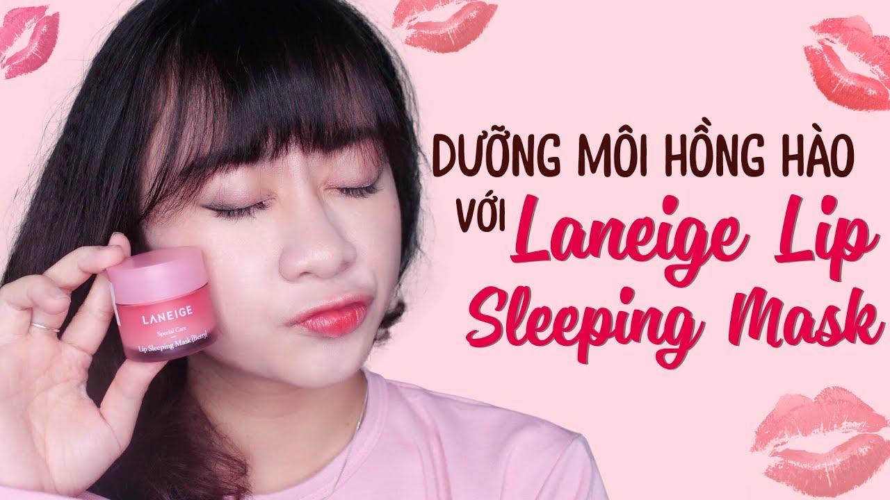 Dưỡng môi hồng hào với Laneige Lip Sleepping Mask