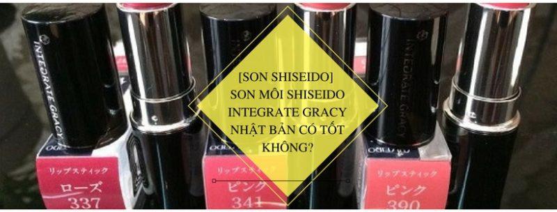 Son môi Shiseido Integrate Gracy Nhật Bản có tốt không