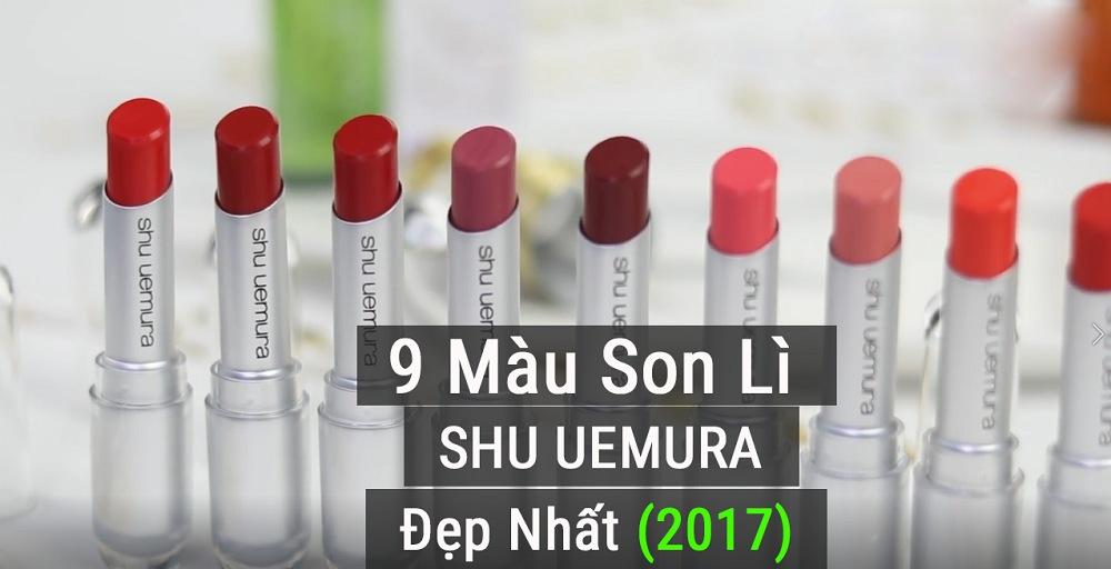 [Bảng 9 Màu SON SHU UEMURA] 590K của Nhật màu nào đẹp nhất (hot 2018)