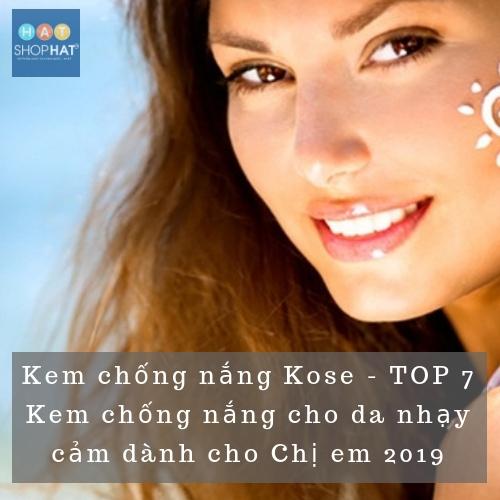 Kem chống nắng Kose – TOP 7 Kem chống nắng cho da nhạy cảm dành cho Chị em 2019