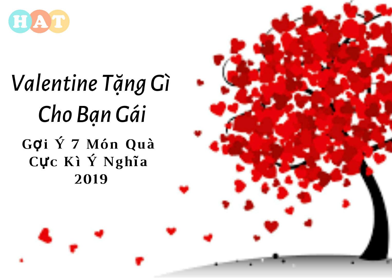 Valentine Tặng Gì Cho Bạn Gái |Gợi Ý 7 Món Quà Cực Kì Ý Nghĩa 2019